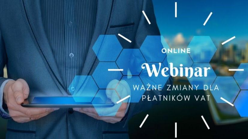 Webinar, ważne zmiany dla płatników VAT